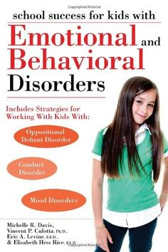 School Success for Kids With Emotional and Behavioral Disorders by Michelle Davis, http://www.amazon.com/dp/1593634315/ref=cm_sw_r_pi_dp_p09irb02TEVC8