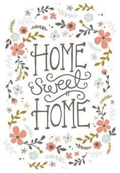 Resultado de imagem para home sweet home quotes