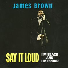 James Brown - Say it Loud: I'm Black and I'm Proud 1969. Amazing song to stand up for the black (American) people.