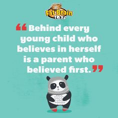 Inspirational Quote: how do we raise children who have good self-esteem, faith, & perseverance? The faith of a parent in their child's ability is priceless!