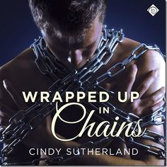 Audiobook Review: Wrapped Up in Chains by Cindy Sutherland | #mmromance #gayromance #gayfiction #lgbt #gay #books #review #audiobook