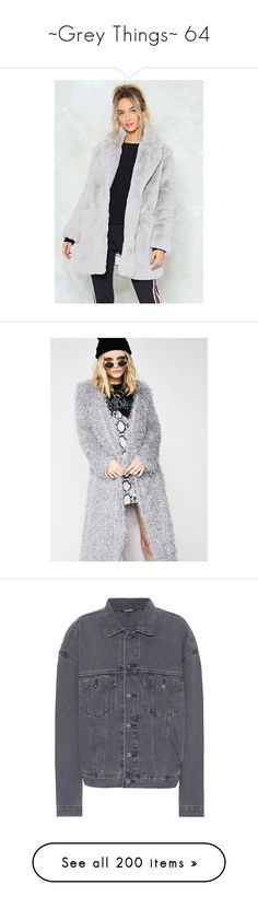 """~Grey Things~ 64"" by my-shiny-shackles ❤ liked on Polyvore featuring grey, outerwear, coats, nasty gal, grey oversized coat, nasty gal coats, gray fur coat, oversized coats, tops and cardigans"