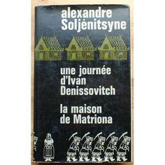 Une Journée D'ivan Denissovitch - La Maison De Matriona de Alexandre Soljenitsyne