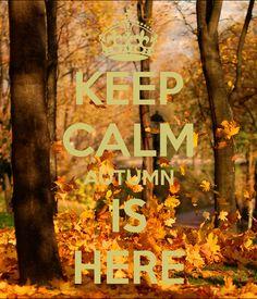 Keep Calm Autumn is Here quote keep calm autumn fall keepcalm