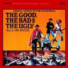 """""""The Good, The Bad And The Ugly"""" (1967, United Artists).  Music from the movie soundtrack."""