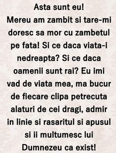 Așa as vrea sa fiu dar ma impiedica multe lucruri. True Words, Beautiful Words, Motto, Cool Words, Poems, Sad, Thoughts, Learning, Quotes