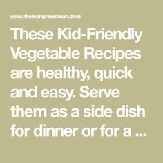 These Kid-Friendly Vegetable Recipes are healthy, quick and easy. Serve them as a side dish for dinner or for a healthy snack! Vegan Recipes Kid Friendly, Kid Friendly Meals, Dinner Dishes, Side Dishes, Vegetable Recipes, Healthy Snacks, Vegetables, Easy, Kids