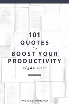 101 Quotes to Boost Your Productivity Right Now