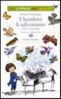 I bambini li salveranno: (chi? Gli animali) / Vivian Lamarque; illustrazioni di Adriano Gon