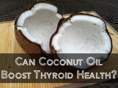 Thyroid Problems and Coconut Oil