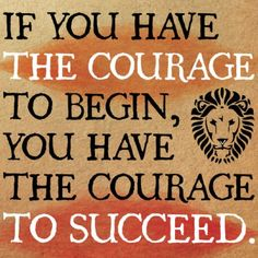 You have the Courage www.HeidiSolomon.isagenix.com                                                                                                                                                     More
