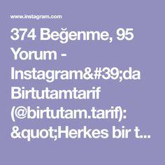 """374 Beğenme, 95 Yorum - Instagram'da Birtutamtarif (@birtutam.tarif): """"Herkes bir tbt tutturmuş gidiyor. Ben de sayfamın en beğenilen videosu ile başlangıç yapayım tbtye…"""" Photo And Video, Instagram"""