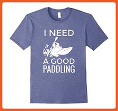 5302776ac Mens Funny River Kayak T-Shirt I NEED A GOOD PADDLING Large Heather Blue - Funny  shirts (*Partner-Link)