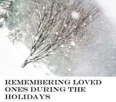 Sadness Happens Please be sensitive.... Remembering Loved Ones During the Holidays..Sometimes its an unhappy holiday..
