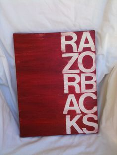 razorbacks. makin this for my house