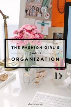 A Fashion Girl's Guide to Organizing