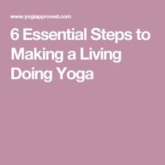 6 Essential Steps to Making a Living Doing Yoga