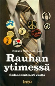 Rauhan ytimessä - Sadankomitea 50 vuotta!