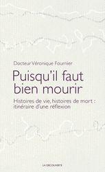 Puisqu'il faut bien mourir - Véronique FOURNIER - Éditions La Découverte