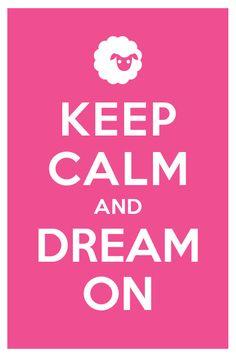 Keep Calm~Dream On