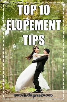 Thinking about eloping? Here's 10 elopement tips to help you make your decision and be excited about it!