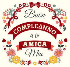 Buon Compleanno Amica Mia Cerca Con Google Pensamientos