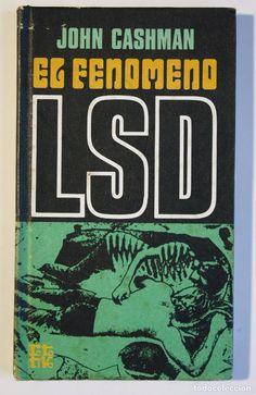 JOHN CASHMAN - EL FENOMENO LSD (Libros de Segunda Mano (posteriores a 1936) - Literatura - Narrativa - Otros)
