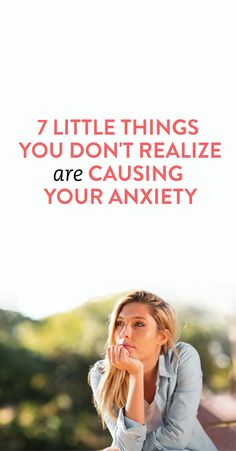 little things you don't realize are causing you anxiety .ambassador
