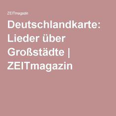 Deutschlandkarte: Lieder über Großstädte | ZEITmagazin