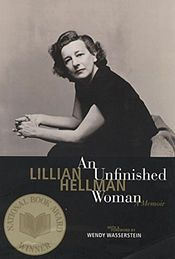 Hellman, on jacket of her autobiography An Unfinished Woman: A Memoir