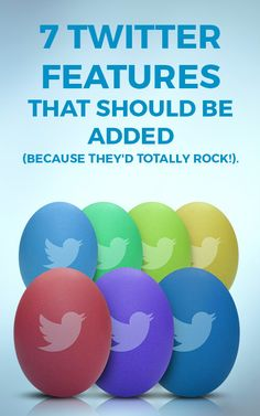 7 Twitter Features That Should Be Added (Because They'd Totally ROCK!)