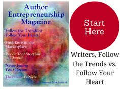 Writers, Follow the trends vs. follow your heart