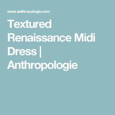 Textured Renaissance Midi Dress | Anthropologie