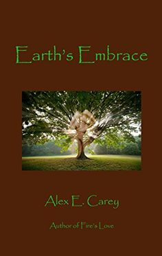 The Reading Spot Blog: Earth's Embrace by Alex E. Carey