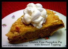 Inspired-Housewife: The BEST Gluten Free Pumpkin Pie with Streusel Topping EVER - This would be perfect for Thanksgiving or Christmas - A MUST TRY!!