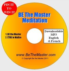 Pin it to Win your Mp3 version of the Be The Master Meditation. Through the power of meditation, program into your cells, the 7 principles of BE The Master™ of your own life.  Click Like, comment and re-pin this pin. The Winner will be selected March 13th, 8am Est! Have fun.