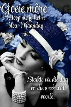 List of attractive goeie more maandag ideas and photos Good Morning Wishes, Good Morning Quotes, Lekker Dag, Afrikaanse Quotes, Goeie More, Morning Greeting, New Week, Color Splash, Wise Words