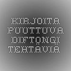 Kirjoita puuttuva diftongi - tehtäviä (TVT-harjoitus).