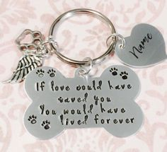 Hey, I found this really awesome Etsy listing at https://www.etsy.com/listing/280878658/pet-memorial-keychain-dog-memorial