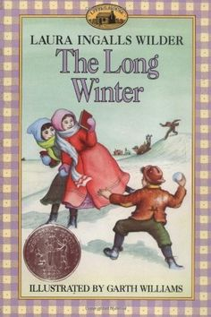 The Long Winter by Laura Ingalls Wilder (book 6)