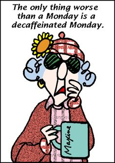 The only thing worse than a Monday is a decaffeinated Monday monday quot. - The only thing worse than a Monday is a decaffeinated Monday monday quotes monday humor fun - Coffee Talk, I Love Coffee, Coffee Coffee, Morning Coffee, Coffee Cups, Starbucks Coffee, Coffee Break, Coffee Shop, Coffee Quotes