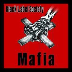 BLACK LABEL SOCIETY - MAFIA (2005)