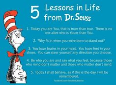 Words to live by. Happy Birthday, Dr. Seuss!