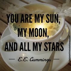 #coffee #youaremysunmymoonandallmystars #eecummings #ithoughtithoughtathought