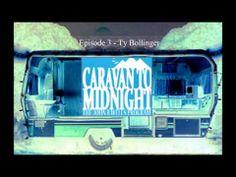 Caravan to midnight Episode 3 - Ty Bollinger