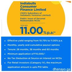 Dhanayoga is pleased to announce NCD issue offering 11% p.a interest from IBCFL.   Interest payout and Cumulative options available.   Tenure: Min 26 m to Max 60 m.  No tax deduction at source (TDS)   For more details and to invest, reply message or reach us at enquiry@dhanayo.ga or T: +91 44 42145981.   DHANAYOGA   www.dhanayo.ga Consumer Finance, Tax Deductions, Investing, Messages, Text Posts, Text Conversations