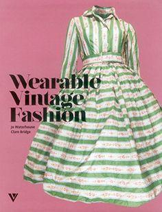 Wearable Vintage Fashion by Jo Waterhouse http://www.amazon.com/dp/1908126272/ref=cm_sw_r_pi_dp_Fb4Hvb0KDESZW