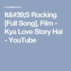 It'S Rocking [Full Song], Film - Kya Love Story Hai - YouTube