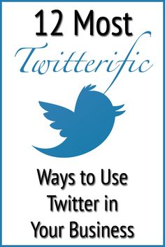 12 Most Twitterific Ways to Use Twitter in Your Business  http://12most.com/2013/09/13/ways-to-use-twitter-in-business/