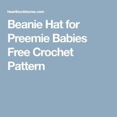 Beanie Hat for Preemie Babies Free Crochet Pattern